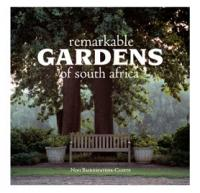 Quivertree Publications Remarkable Gardens of SA - NINI BAIRNSFATHER CLOETE